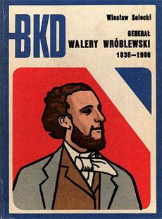 Okładka książki 'Generał Walery Wróblewski'.